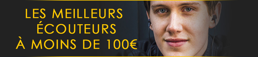 Les meilleurs écouteurs à moins de 100€
