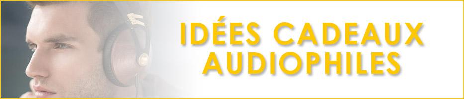 Idées cadeaux pour audiophiles